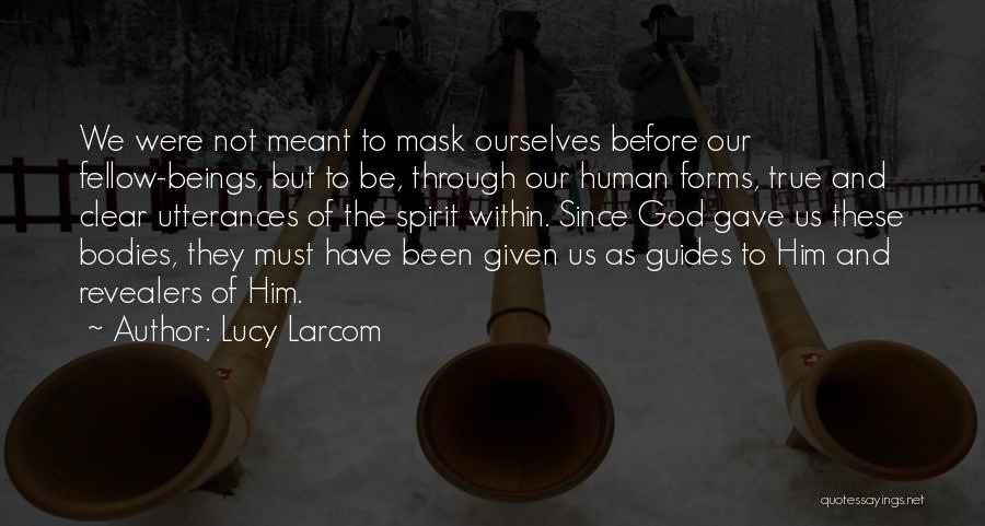Lucy Larcom Quotes 2207305