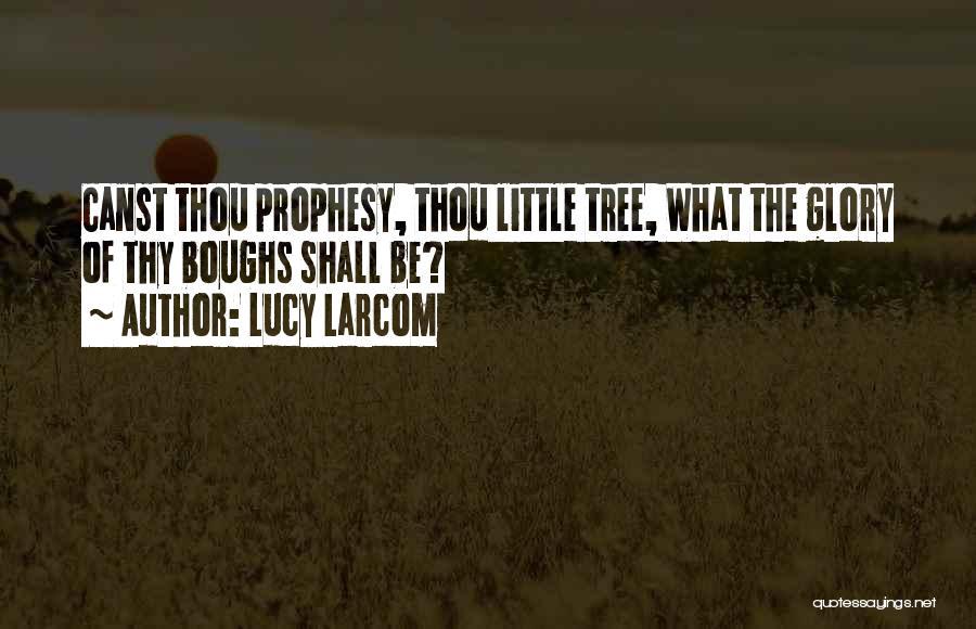 Lucy Larcom Quotes 2209795