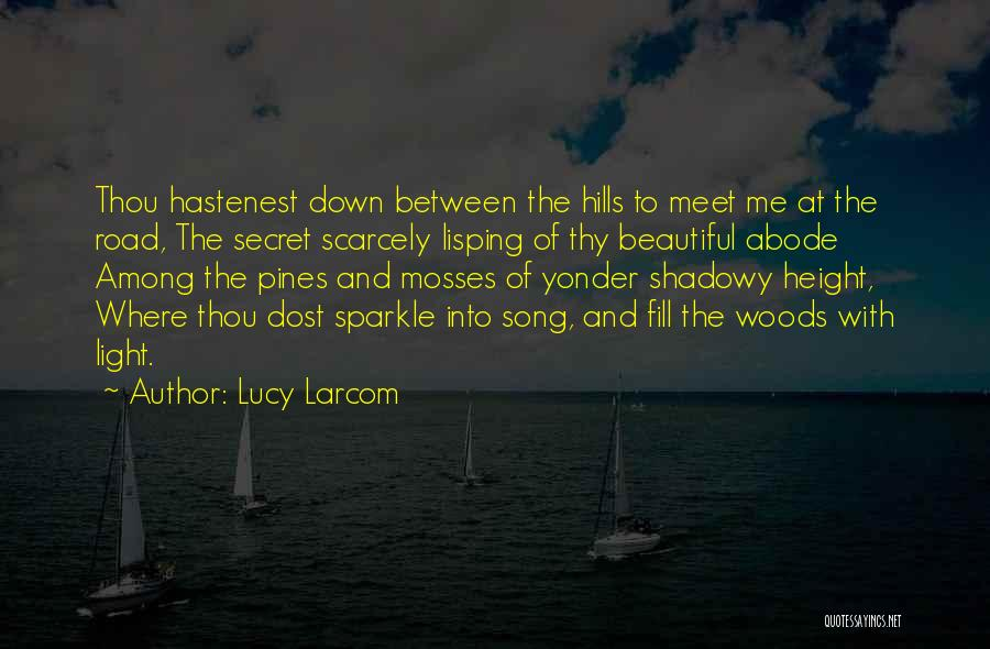 Lucy Larcom Quotes 2247264