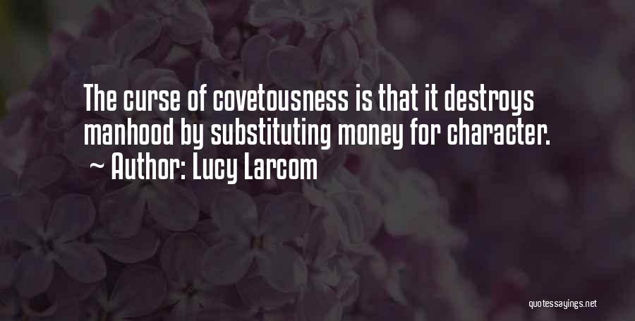 Lucy Larcom Quotes 657029