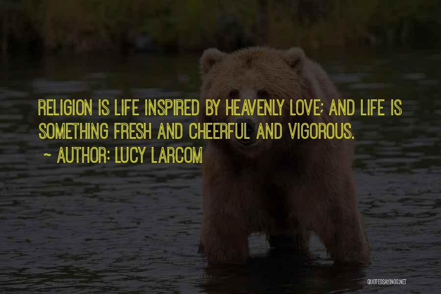 Lucy Larcom Quotes 76888