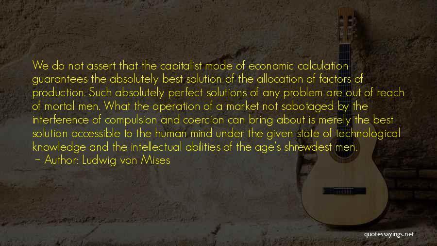 Ludwig Von Mises Best Quotes By Ludwig Von Mises