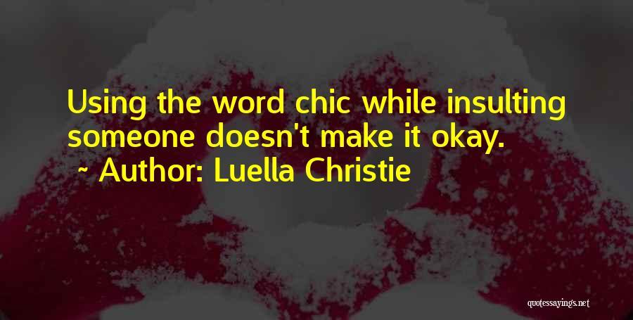 Luella Christie Quotes 1321331