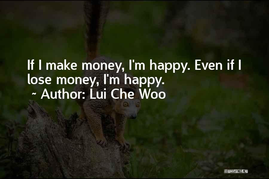 Lui Che Woo Quotes 841315