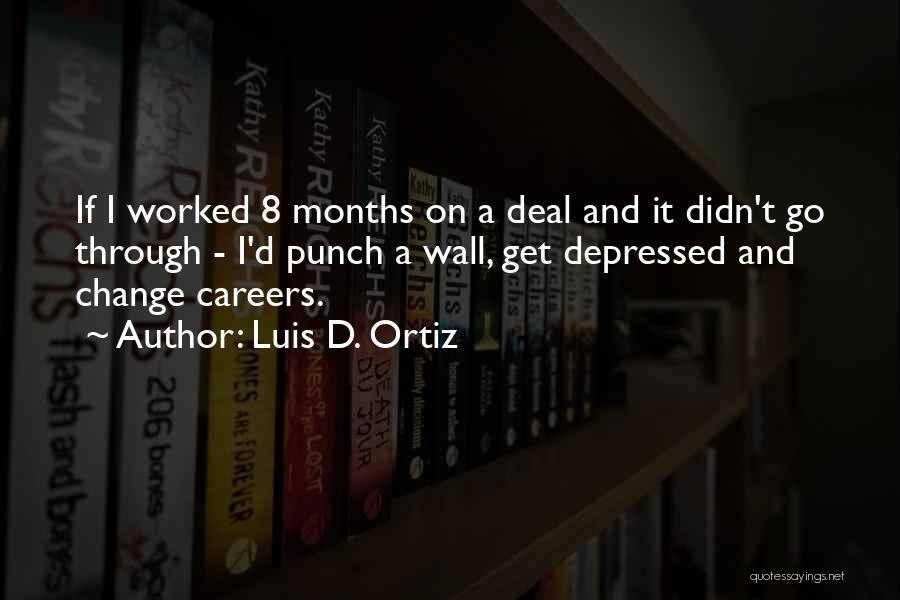 Luis D. Ortiz Quotes 1278258