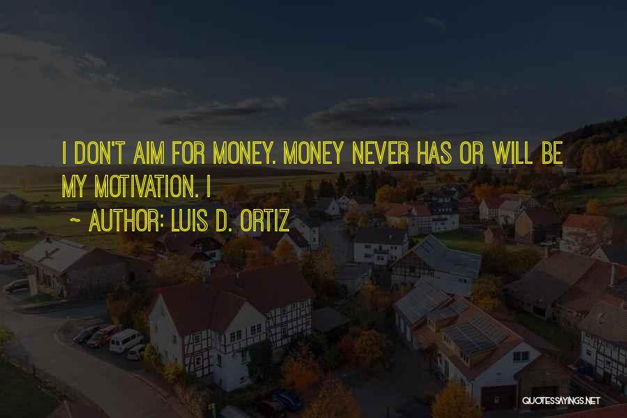 Luis D. Ortiz Quotes 1879245