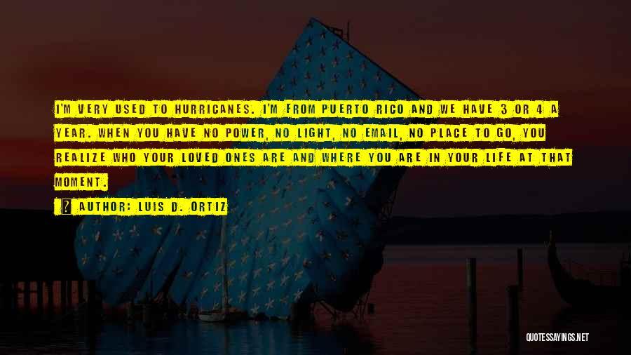Luis D. Ortiz Quotes 535971
