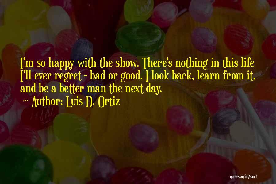 Luis D. Ortiz Quotes 741497