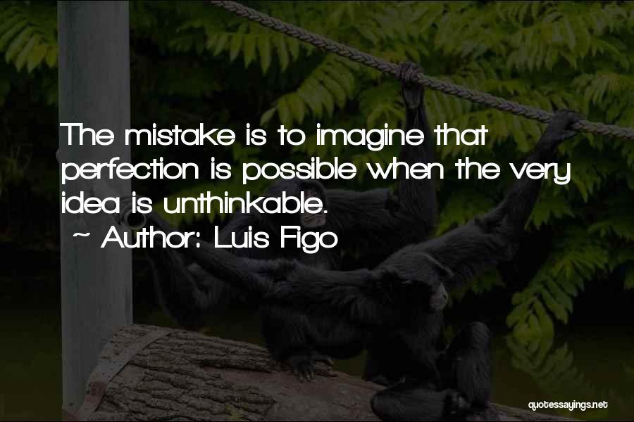 Luis Figo Quotes 1291645