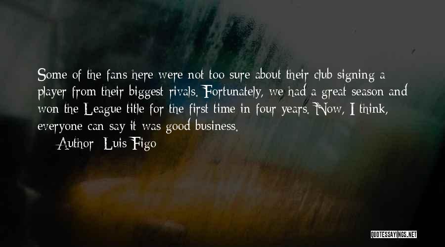 Luis Figo Quotes 1360319
