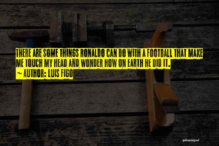 Luis Figo Quotes 1400776