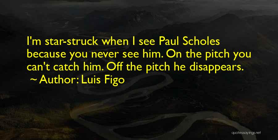 Luis Figo Quotes 183338