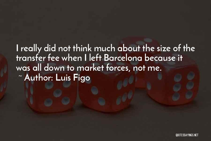Luis Figo Quotes 611291