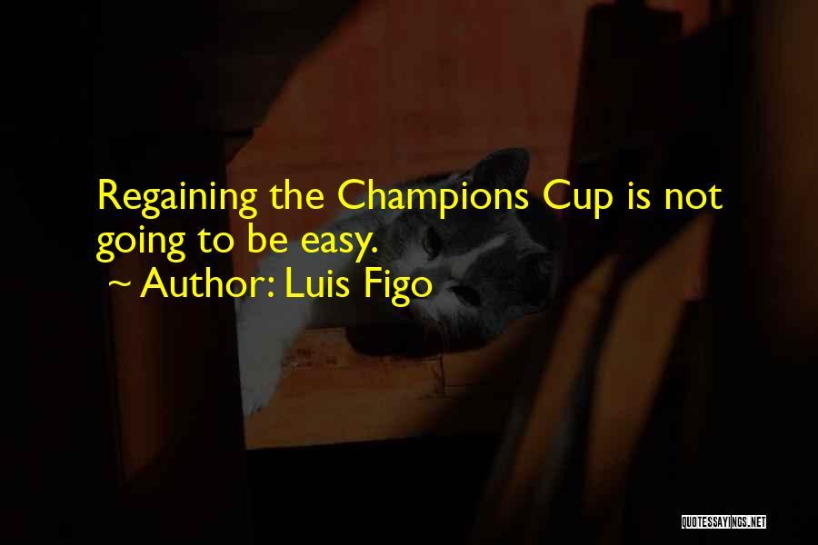 Luis Figo Quotes 913654