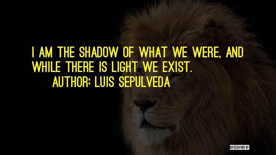 Luis Sepulveda Quotes 1672318