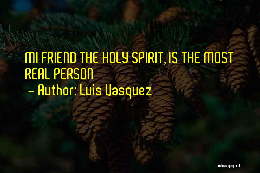 Luis Vasquez Quotes 1655037