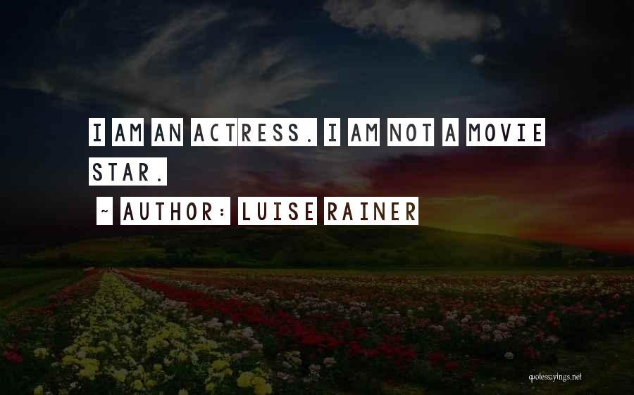 Luise Rainer Quotes 1297142