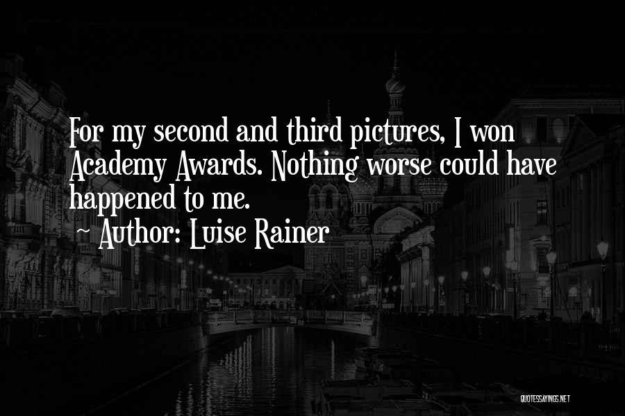 Luise Rainer Quotes 1708906