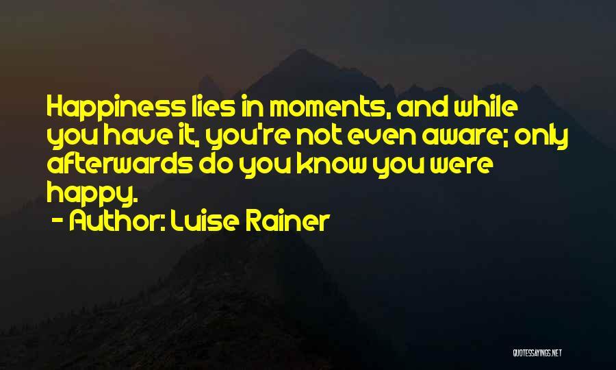 Luise Rainer Quotes 1713589