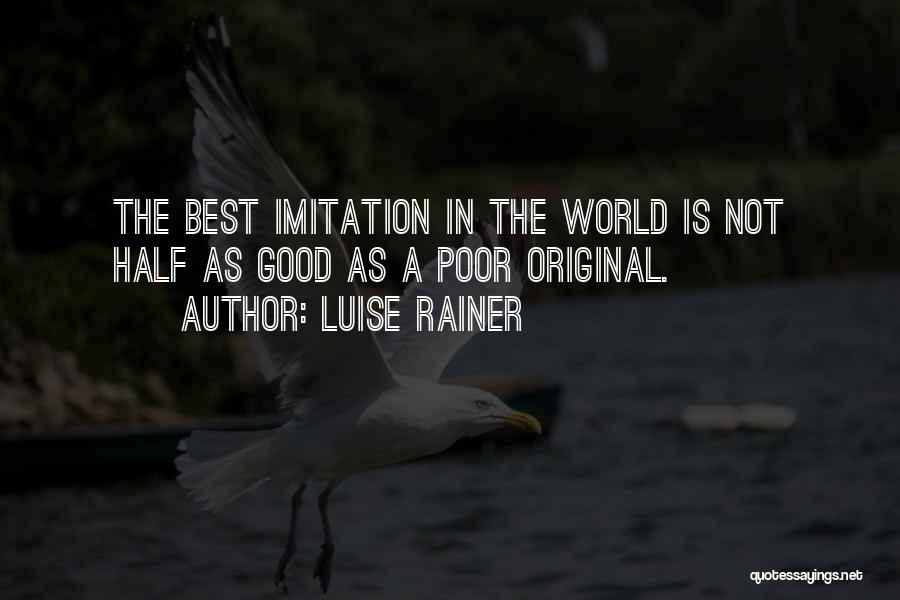 Luise Rainer Quotes 284732
