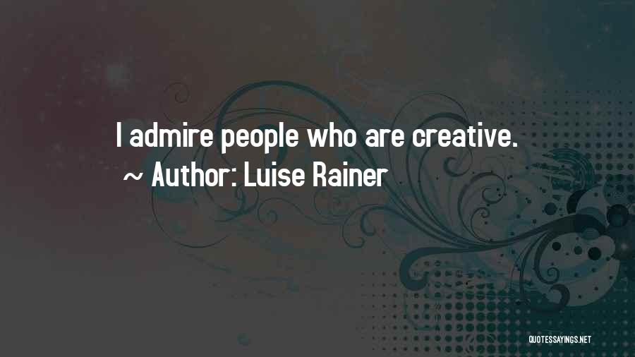 Luise Rainer Quotes 593550