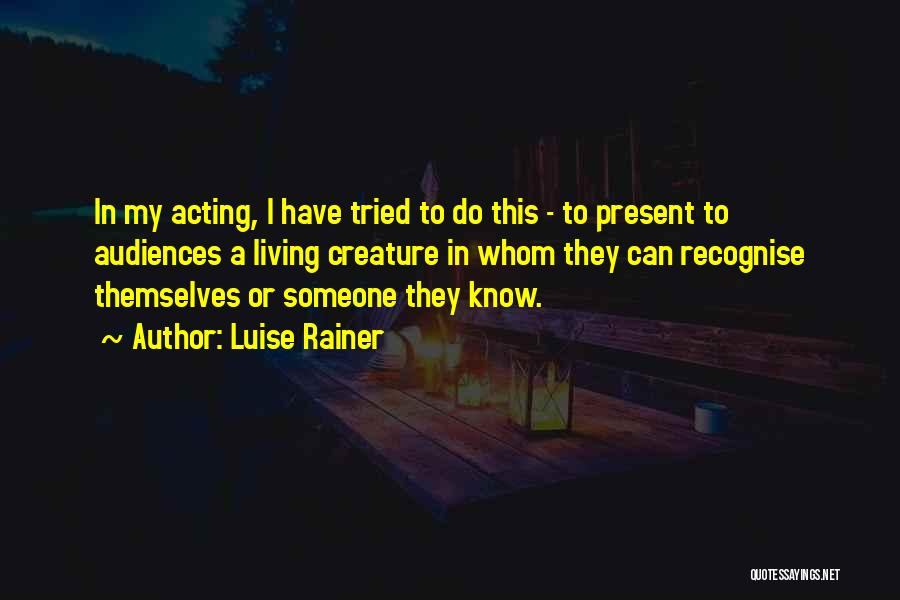 Luise Rainer Quotes 808117
