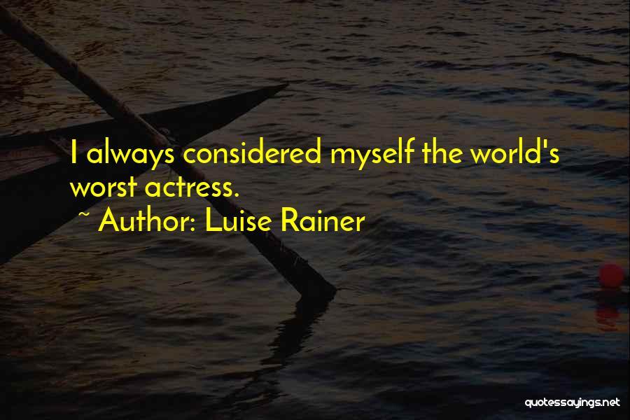 Luise Rainer Quotes 830057