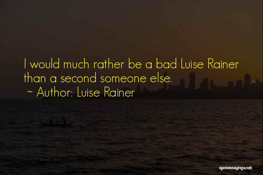 Luise Rainer Quotes 879873
