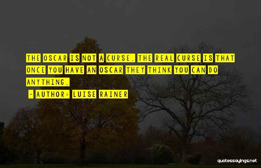Luise Rainer Quotes 996733