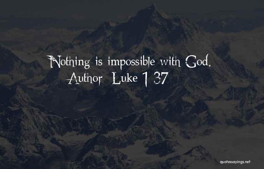 Luke 1 37 Quotes 1904634