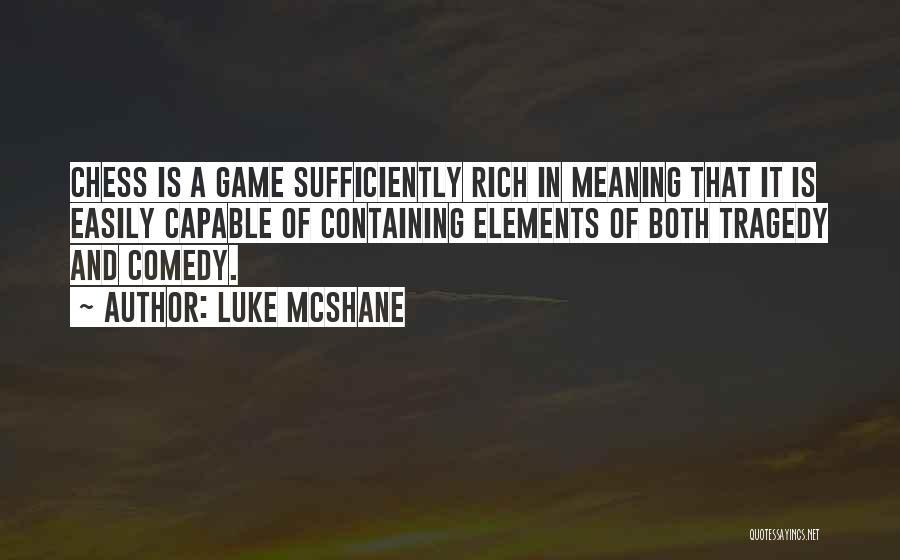 Luke McShane Quotes 267057