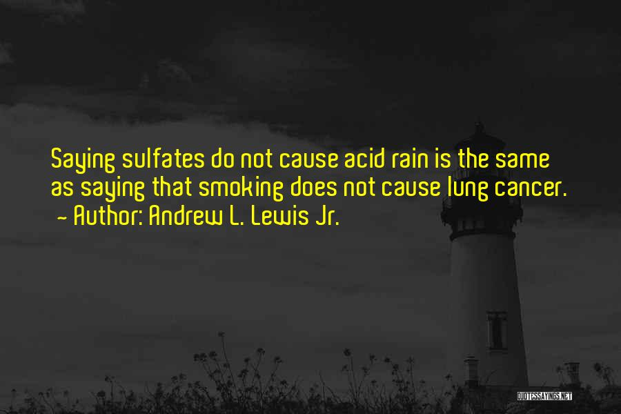 Lung Cancer Quotes By Andrew L. Lewis Jr.