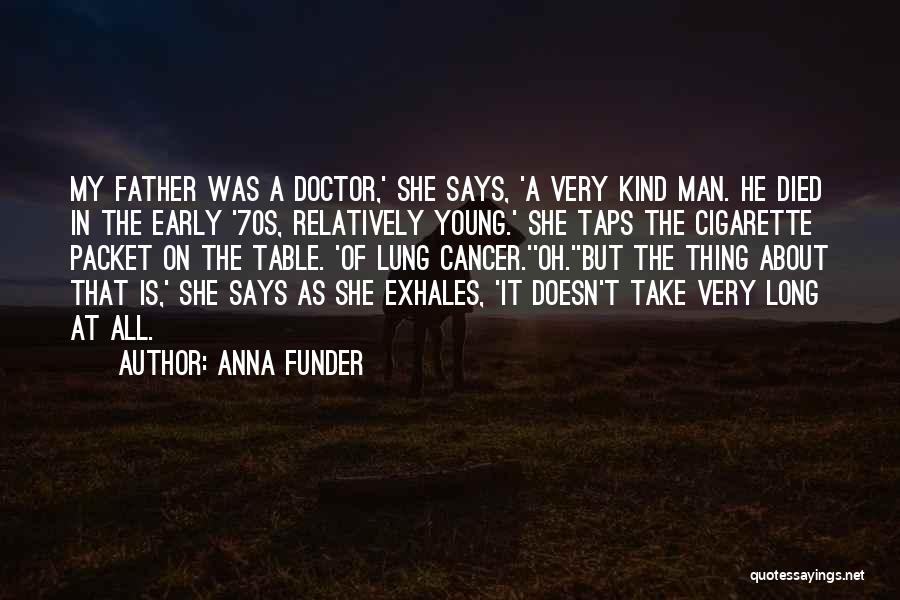 Lung Cancer Quotes By Anna Funder