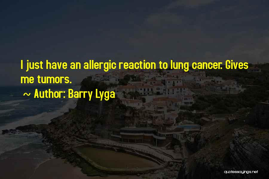 Lung Cancer Quotes By Barry Lyga