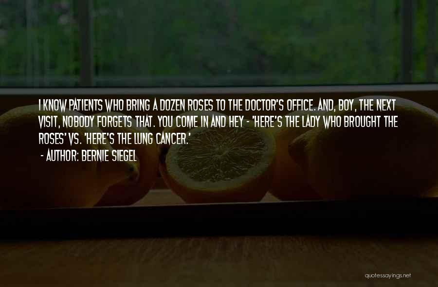 Lung Cancer Quotes By Bernie Siegel