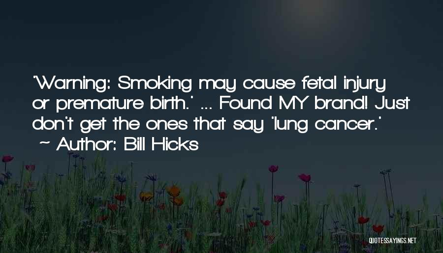 Lung Cancer Quotes By Bill Hicks