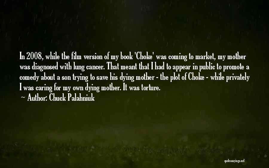 Lung Cancer Quotes By Chuck Palahniuk