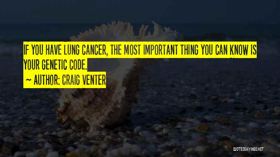 Lung Cancer Quotes By Craig Venter