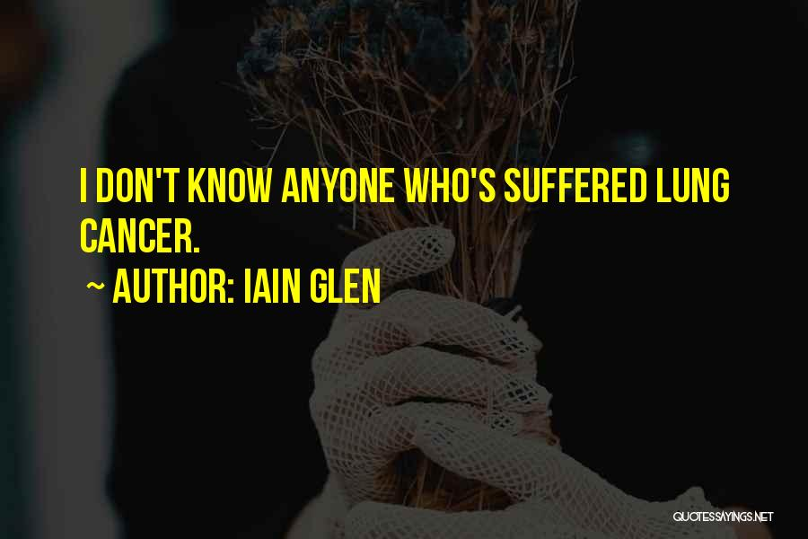 Lung Cancer Quotes By Iain Glen