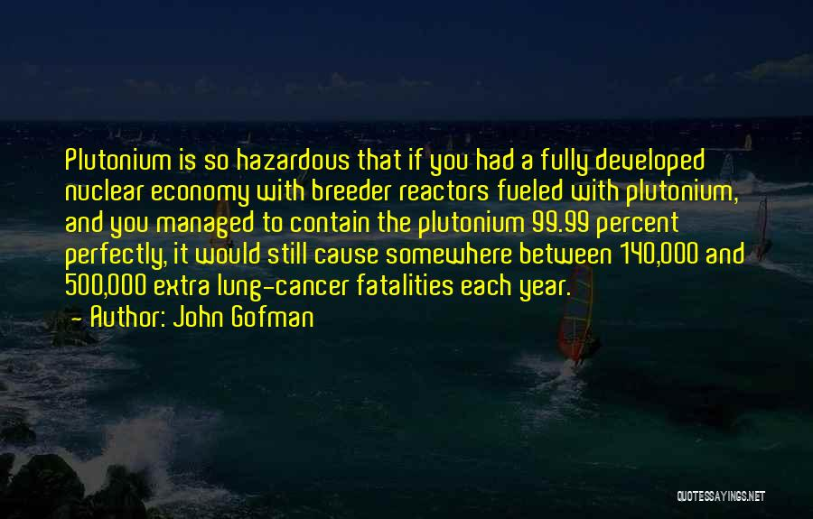 Lung Cancer Quotes By John Gofman