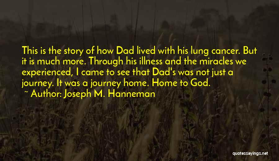 Lung Cancer Quotes By Joseph M. Hanneman