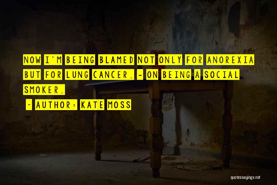 Lung Cancer Quotes By Kate Moss