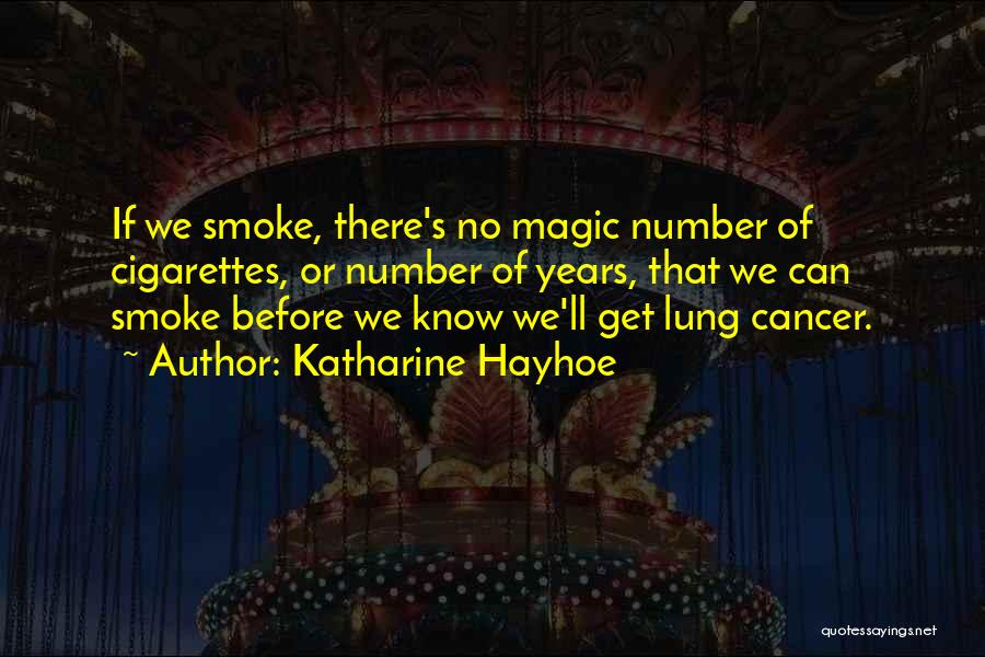 Lung Cancer Quotes By Katharine Hayhoe