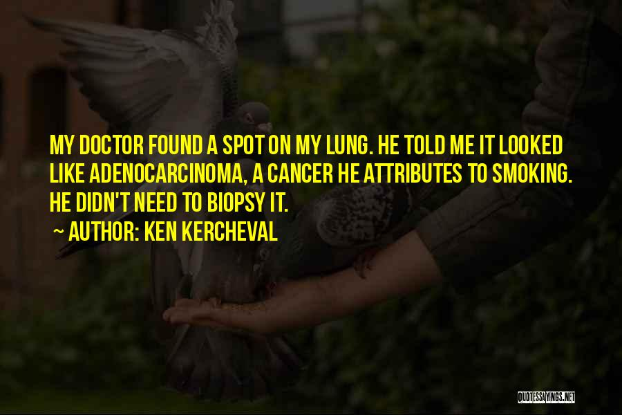 Lung Cancer Quotes By Ken Kercheval
