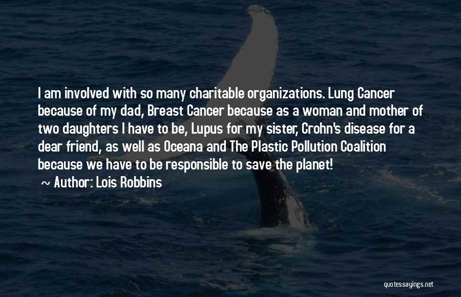 Lung Cancer Quotes By Lois Robbins