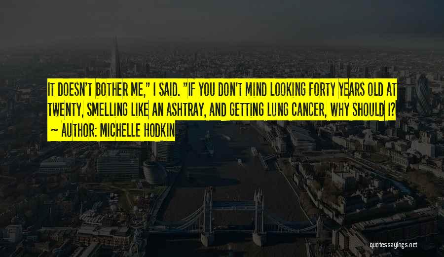 Lung Cancer Quotes By Michelle Hodkin