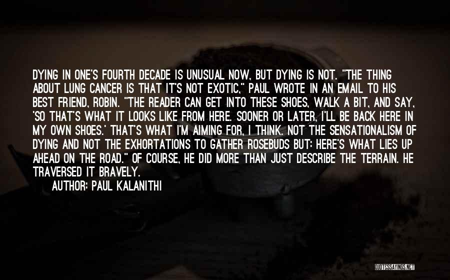 Lung Cancer Quotes By Paul Kalanithi