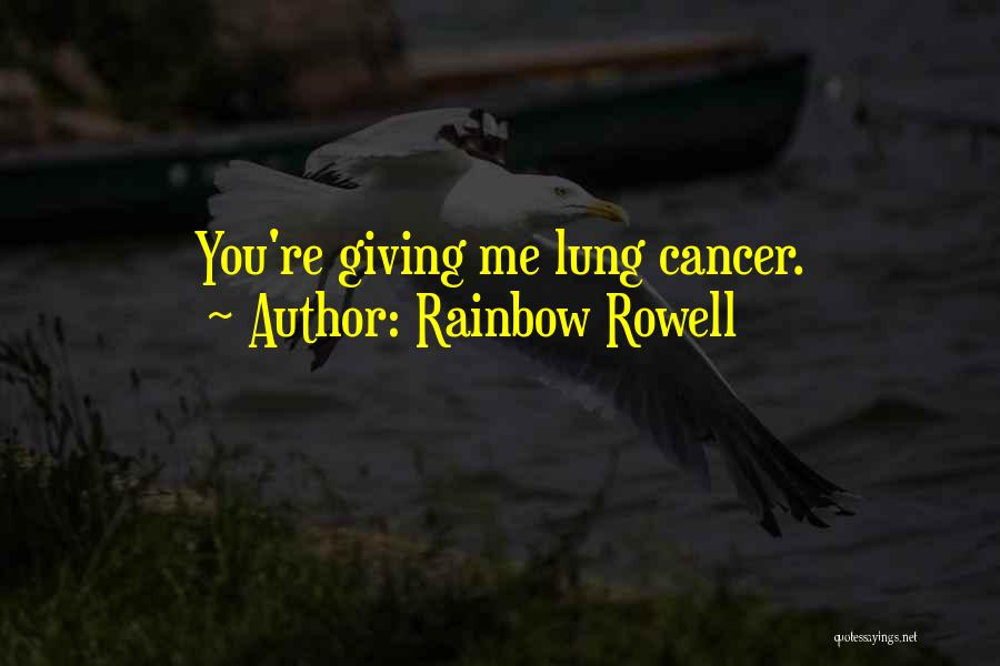 Lung Cancer Quotes By Rainbow Rowell