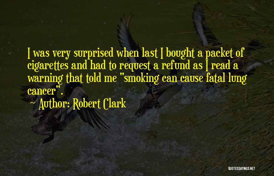 Lung Cancer Quotes By Robert Clark