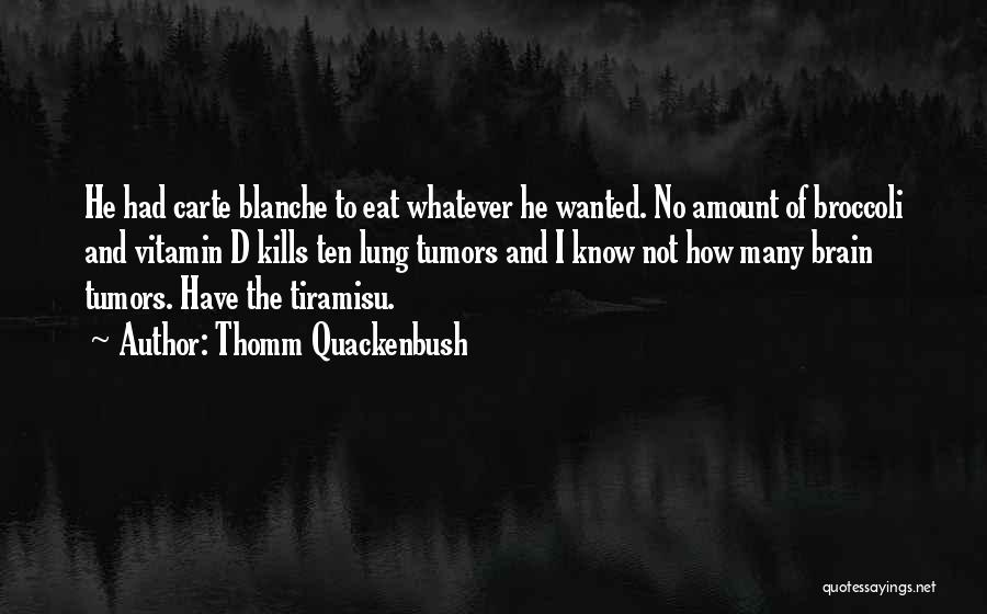 Lung Cancer Quotes By Thomm Quackenbush